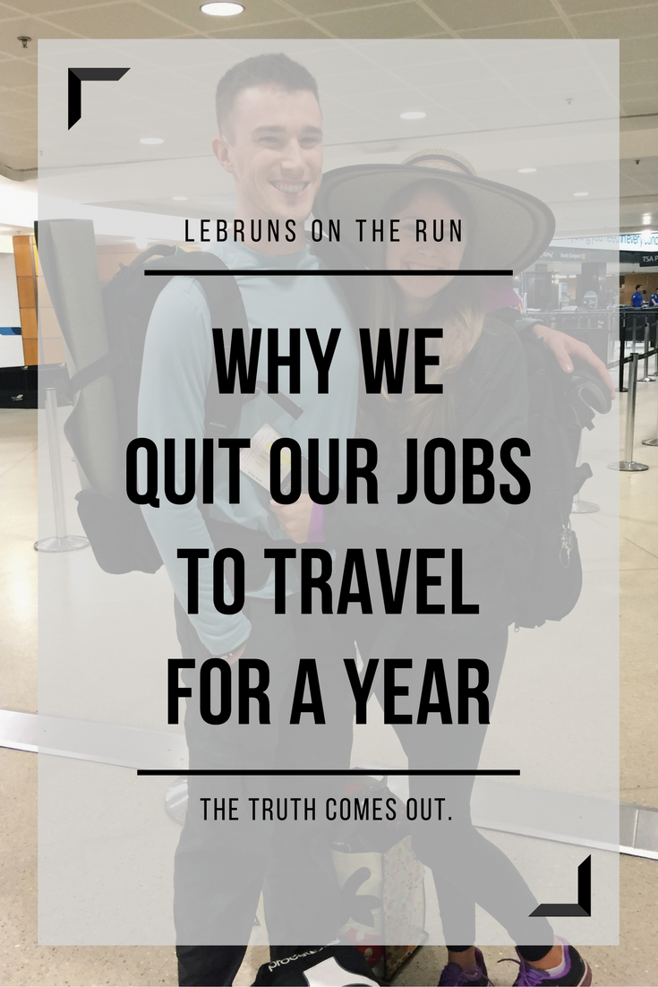 Why we quit our jobs to travel for a year. The truth comes out! We are Andrew & Lauren LeBrun. Two newlyweds who left their 9-5 careers to explore the globe together.
