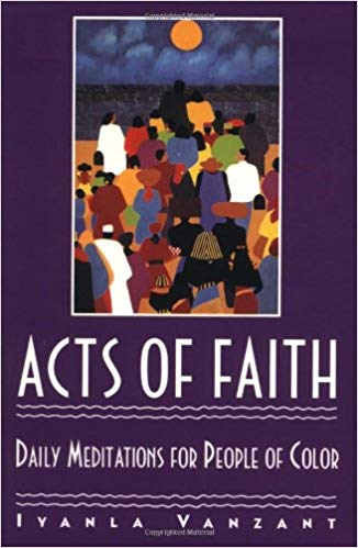 """Acts of Faith"" by Iyanla Vanzant:"