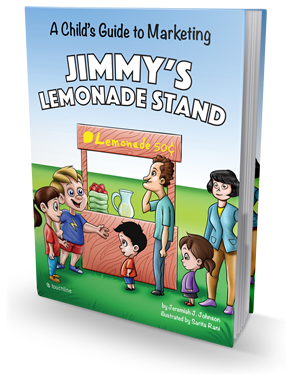 Jimmy's Lemonade Stand - A Child's Guide To Marketing