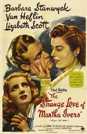 Strange Love of Martha Ivers (1946) 🌟 📽