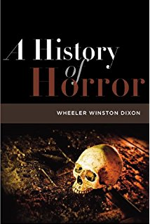A History of Horror by Wheeler Winston Dixon