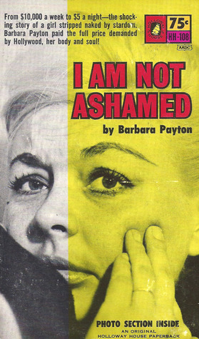 I Am Not Ashamed by Barbara Payton