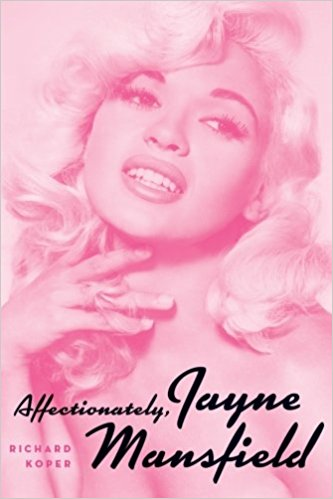 Affectionately, Jayne Mansfield by Richard Koper