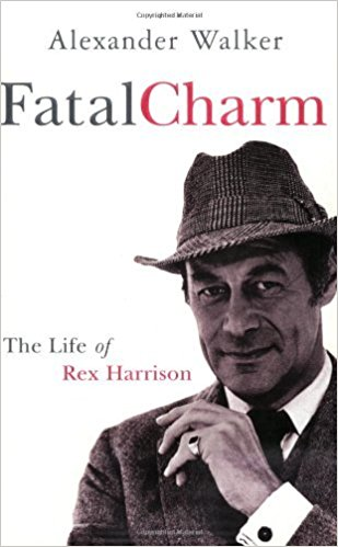 Fatal Charm: The Life of Rex Harrison, by Alexander Walker