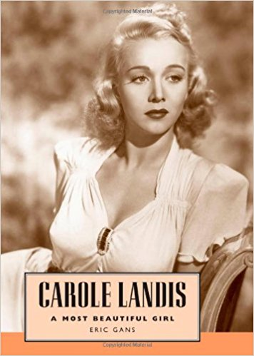 Carole Landis: A Most Beautiful Girl, by Eric Gans