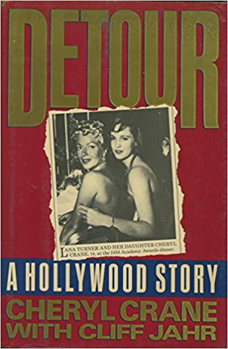 Detour: A Hollywood Story by Cheryl Crane with Cliff Jahr