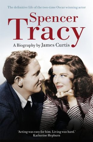 Spencer Tracy: A Biography by James Curtis