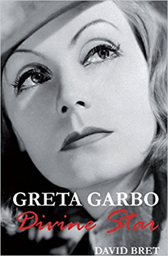 Greta Garbo: The Divine Star by David Bret