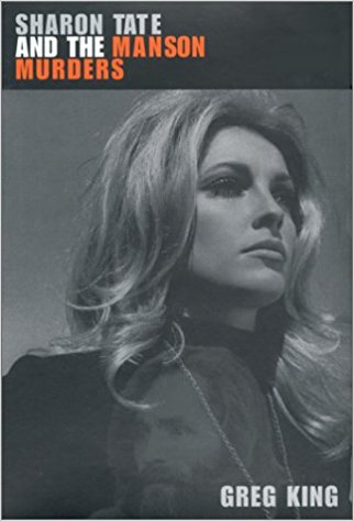 Sharon Tate and the Manson Murders by Greg King