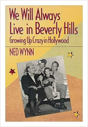 We Will Always Live in Beverly Hills by Ned Wynn