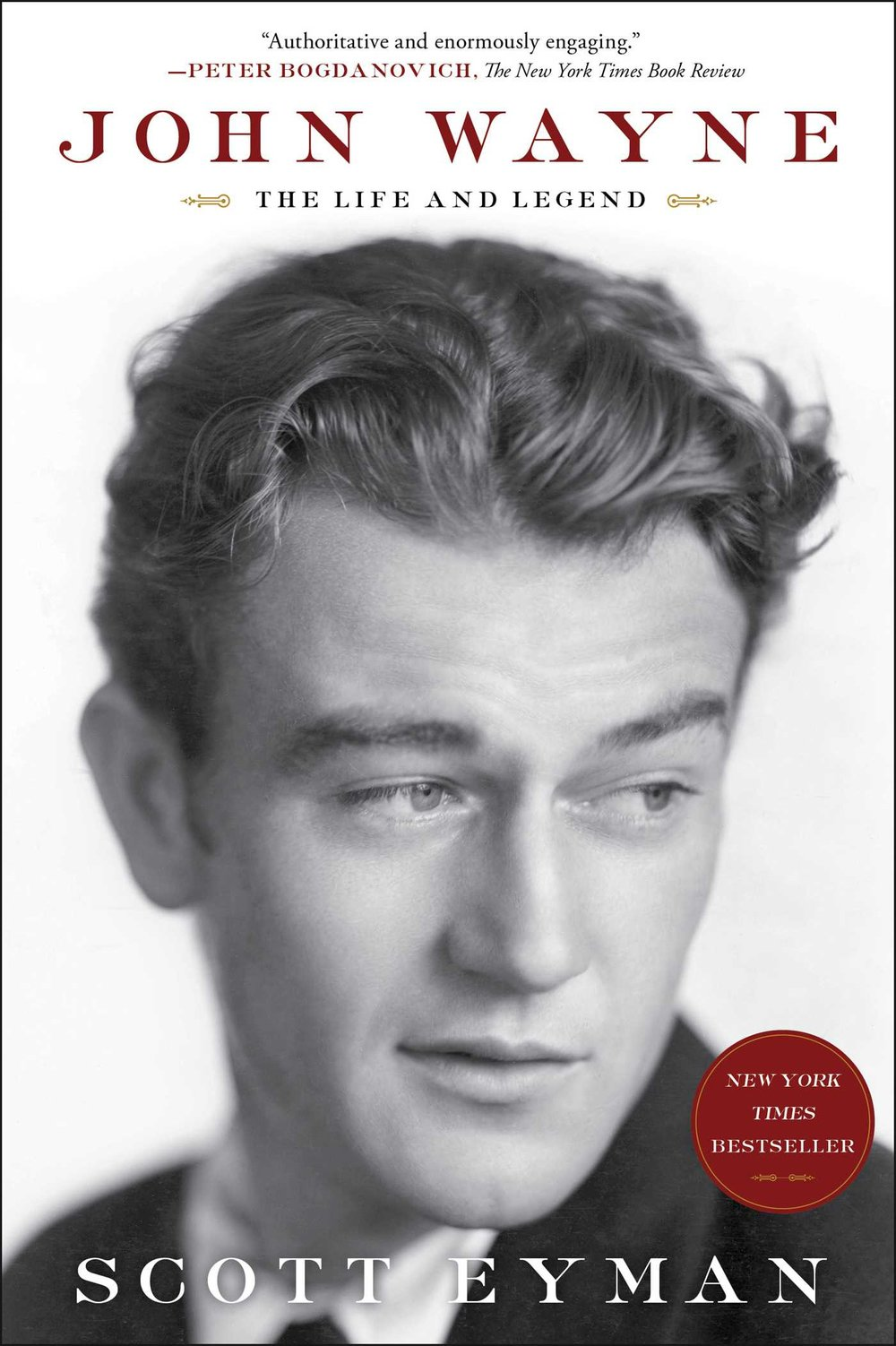 John Wayne: The Life and Legend by Scott Eyman