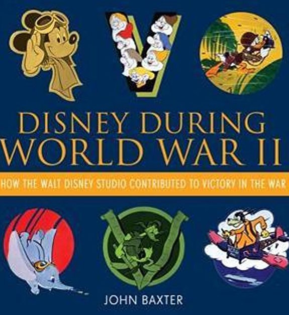Disney During World War II by John Baxter
