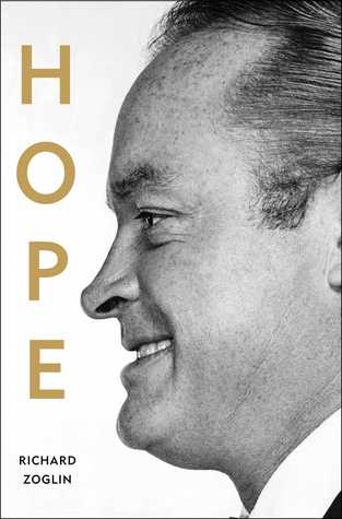 Hope: Entertainer of the Century by Richard Zoglin