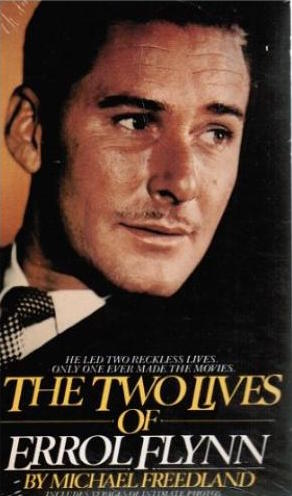 The Two Lives of Errol Flynn by Michael Freedland