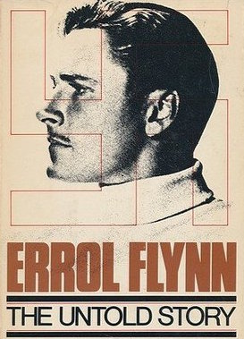 Errol Flynn: The Untold Story by Charles Higham