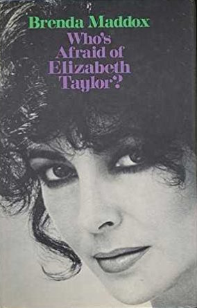 Who's Afraid of Elizabeth Taylor by Brenda Maddox