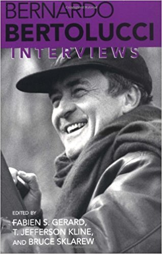 Bernardo Bertolucci: Interviews (Conversations With Filmmakers) by Bernardo Bertolucci