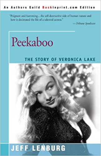 Peekaboo, The Story of Veronica Lake by Jeff Lenburg