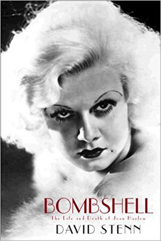 Bombshell: The Life and Death of Jean Harlow by David Stenn