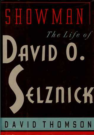 Showman: The Life of David O. Selznick by David Thomson