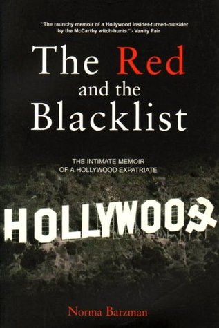 The Red and the Blacklist: An Intimate Memoir of a Hollywood Expatriate by Norma Barzman