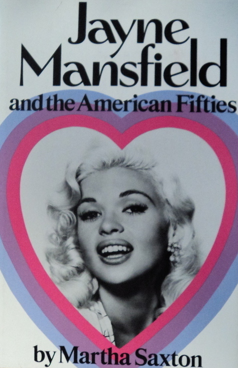Jayne Mansfield and the American Fifties by Martha Saxton