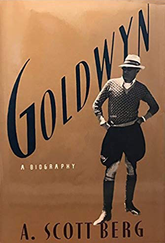 Goldwyn: a Biography by A. Scott Berg