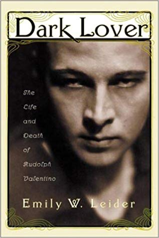 Dark Lover: The Life and Death of Rudolph Valentino by Emily W. Leider