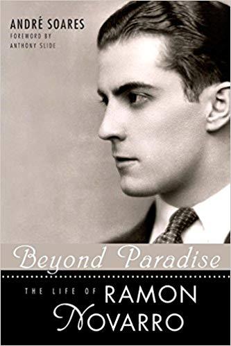 Beyond Paradise: The Life of Ramon Novarro by Anthony Slide