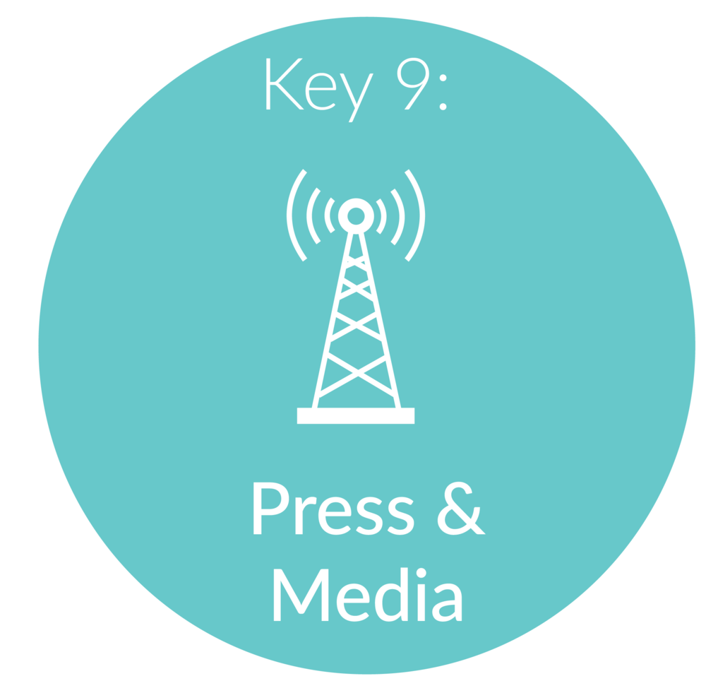 Key 9:   Press and Media.      I will give you the framework and best kept secrets for attracting press and media. This will help with both your credibility and your business's bottom line.