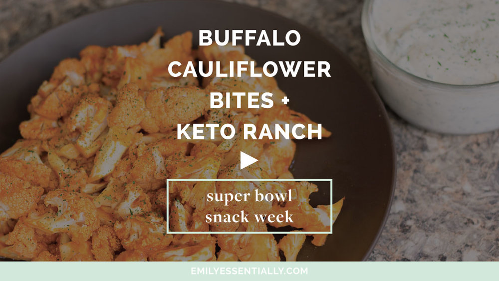 Buffalo Cauliflower Bites + Keto Ranch | Super Bowl Snack Week | Emily Essentially