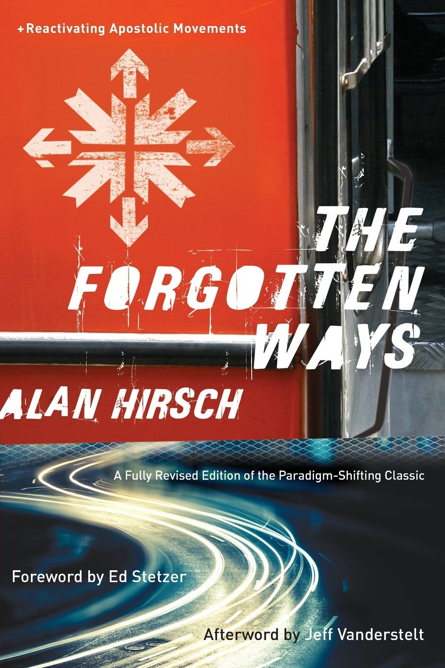 THE FORGOTTEN WAYS: REACTIVATING APOSTOLIC MOVEMENTS - By Alan Hirsch10 Group Sessions X $25 Per Session = $25010 Individual Sessions X $50 Per Session = $500