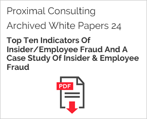 Archived White Paper  24: Top Ten Indicators Of Insider/Employee Fraud And A Case Study Of Insider & Employee Fraud