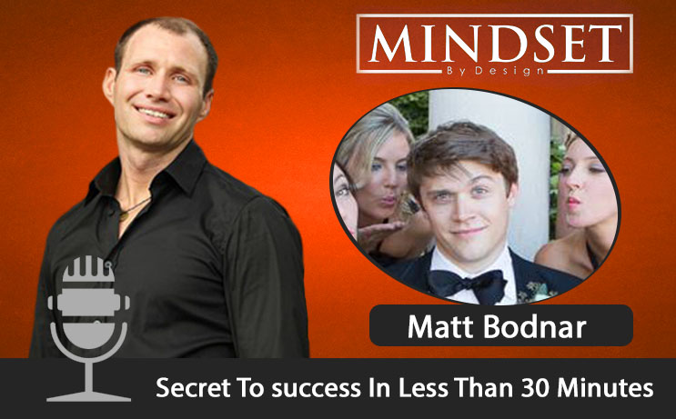 The-Untold-Secret-To-success-In-Less-Than-30-Minutes-with-Matt-Bodnar.jpg