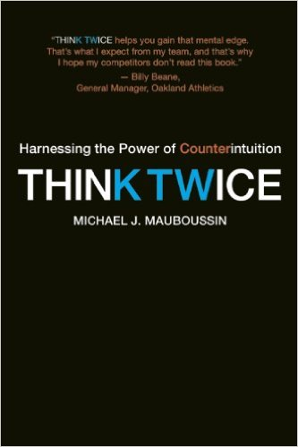 Think Twice by Michael J. Mauboussin