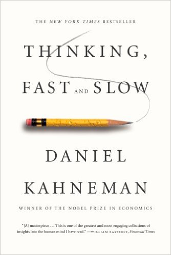 Thinking Fast & Slow by Daniel Kahneman