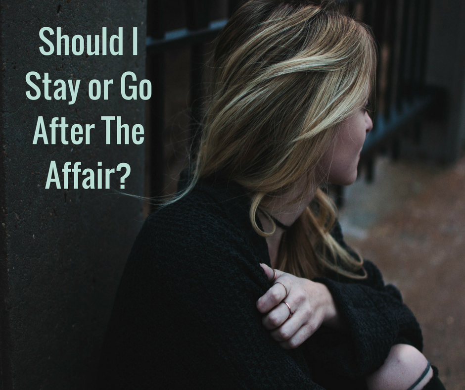 Stay or Leave? Should You Throw in the Towel after an affair?