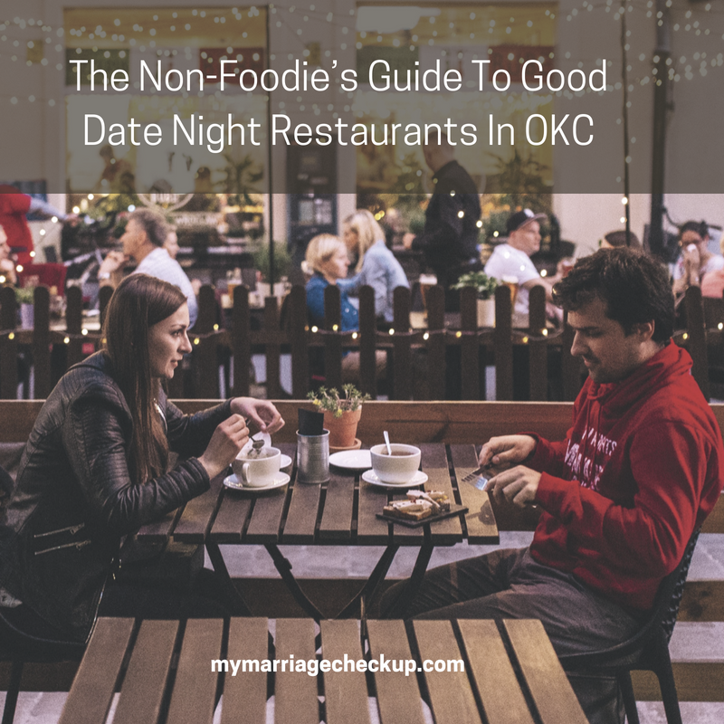 The Non Foodie S Guide To Good Date Night Restaurants In Okc