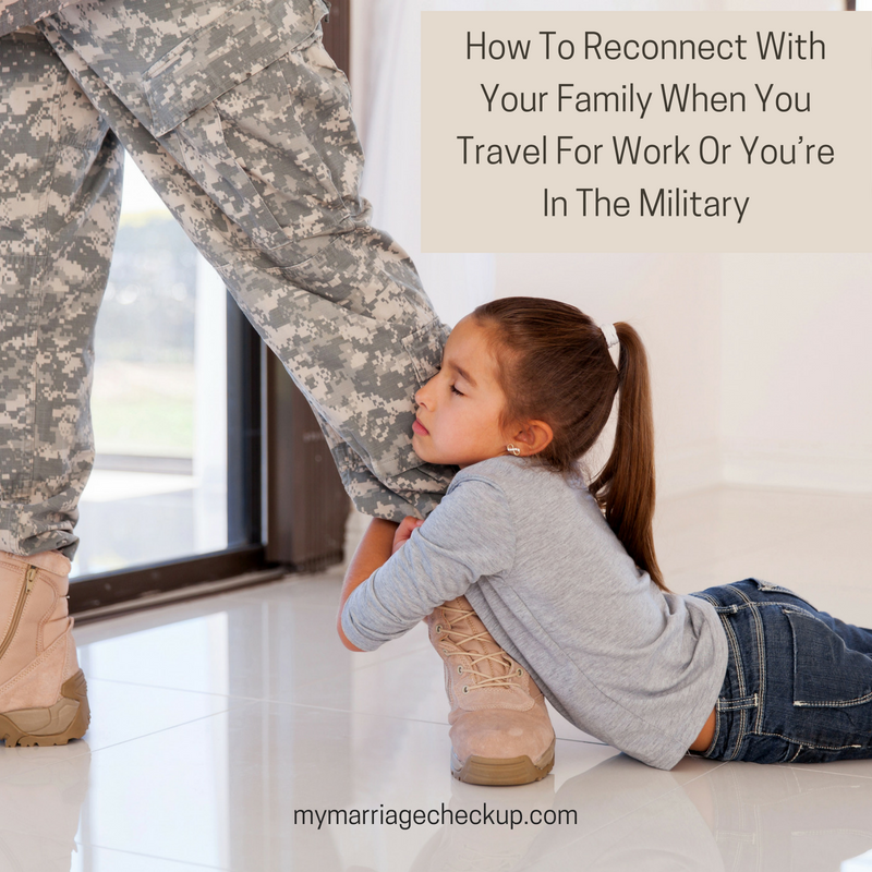 How To Reconnect With Your Family When You Travel For Work Or You're In The Military.png