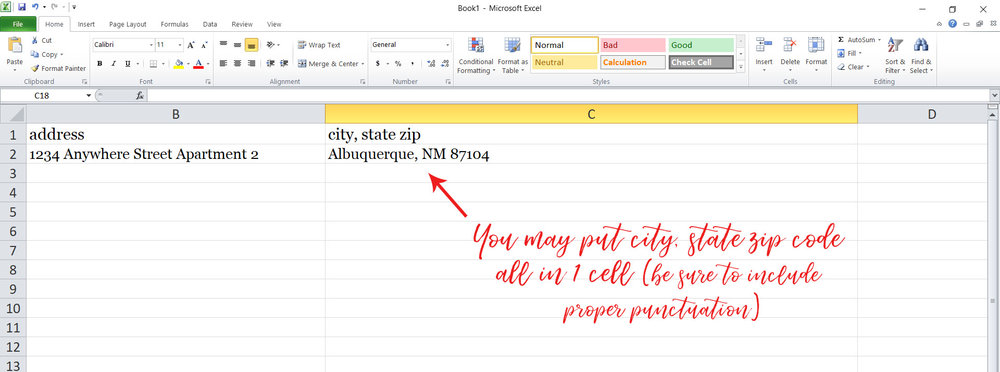 Cell C can be used for the City, State and Zip code if it is easiest for you. Be sure to include a comma after the city. If you prefer the state be spelled out, be sure to do so. OR......