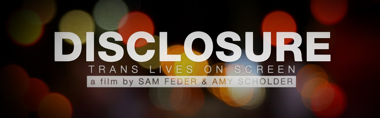 Disclosure: Trans Lives on Screen A Film by Sam Feder and Amy Scholder