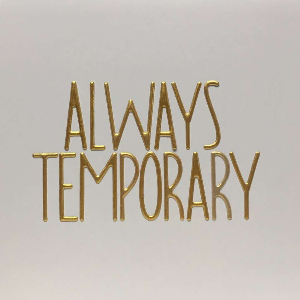 always temporary.jpg