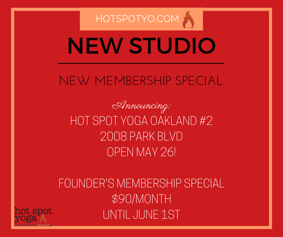 Hot Spot is EXPANDING, and we want you with us! We are excited to announce our new studio space at 2008  Park Blvd, opening May 26. For a limited time, we are offering a Founder's Membership Special - unlimited yoga for $90/month! This price will never expire, even if we raise our rates. On top of all the membership perks, Founder's Members will also get one free class a month to share Hot Spot with a friend! Memberships will apply to BOTH studios - this offer only stands until June 1, so act now to lock in this low price!