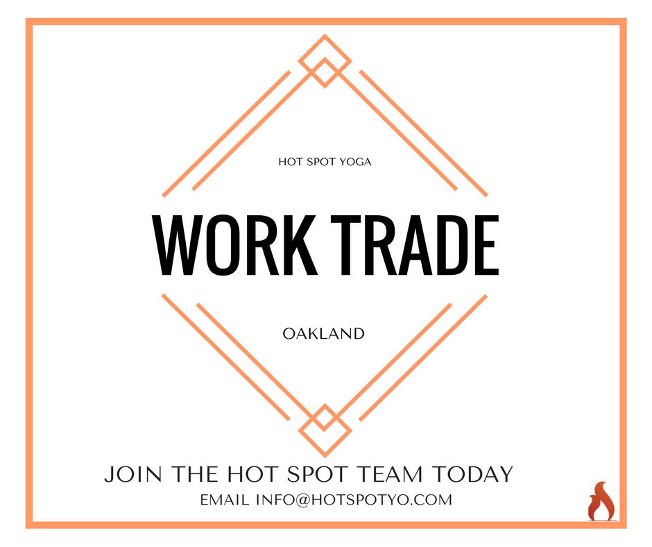 Hot Spot is EXPANDING - Join the team! Hot Spot's  work-trade program allows you to trade your time for unlimited yoga. Interested? Email Info@hotspotyo.com for  more information.