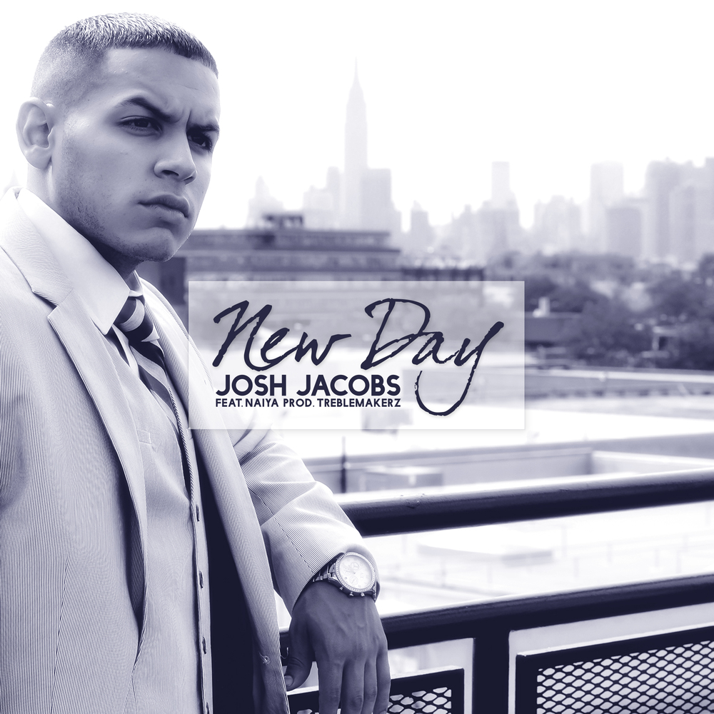"Josh Jacobs "" New Day  "" Single (Next Generation)"