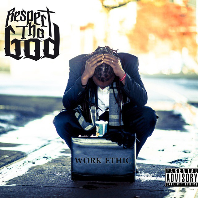 "Respect Tha God - "" Work Ethic """