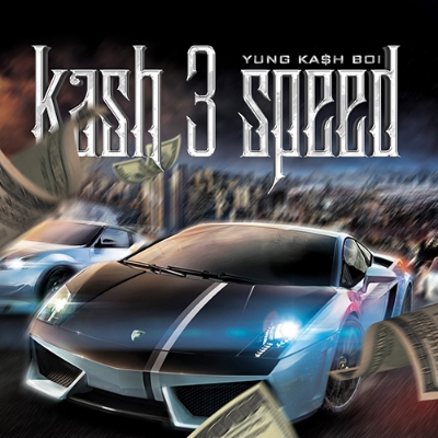 "Yung Kash Boi ""Kash 3 Speed"" Cover Art"