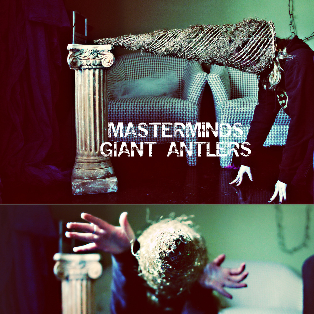 Masterminds - Gaint Antlers