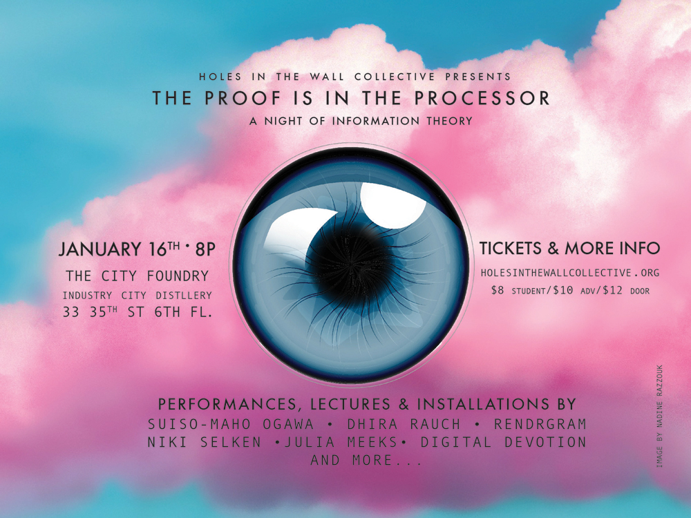 THE PROOF IS IN THE PROCESSOR JANUARY 2015 - A night of performance, lecture, installations & meta-gazing on information theory.