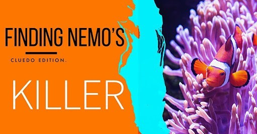 Murder Mystery Tonight! Finding Nemos Killer? Some one has taken out Nemos Killer can your team be the first to discover the killers identity?